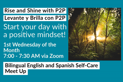 A sunrise shines through the forest - inspiring concept with the words - Rise and shine with P2P Start your day with a positive mindset! 1st Wednesday of the Month 7:00 am - 7:30 am via Zoom - Spanish / English Meet up