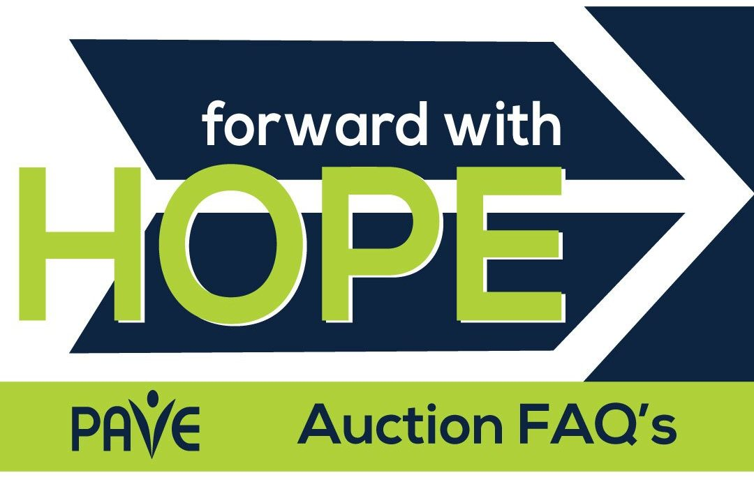 An arrow is displayed signifying forward movement. The words Forward with Hope PAVE Annual Event for November 19th 2020 Auction FAQs